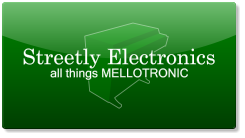 Streetly Electronics - all things MELLOTRONIC